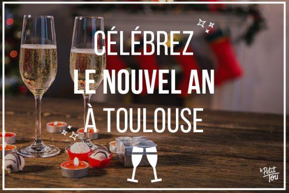 Où passer son nouvel an à Toulouse ?