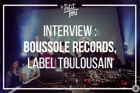 Interview : Boussole Records, label 100% toulousain !