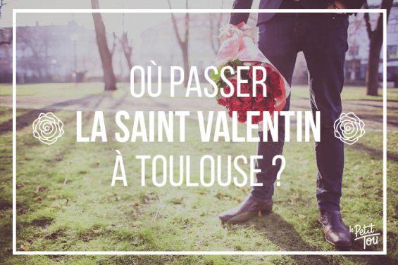 Que faire à Toulouse pour la Saint Valentin ?