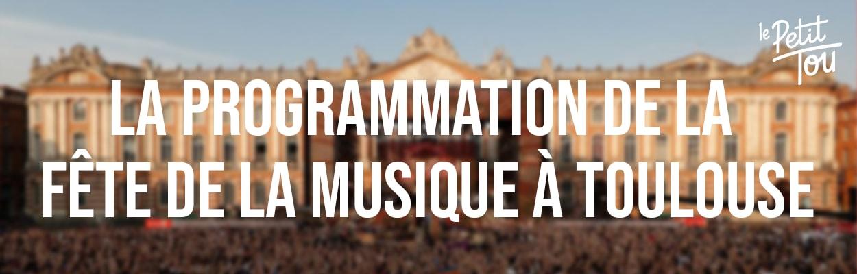La programmation de la Fête de la Musique à Toulouse