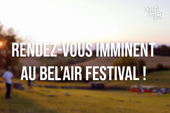 Rendez-vous imminent au Bel'air Festival