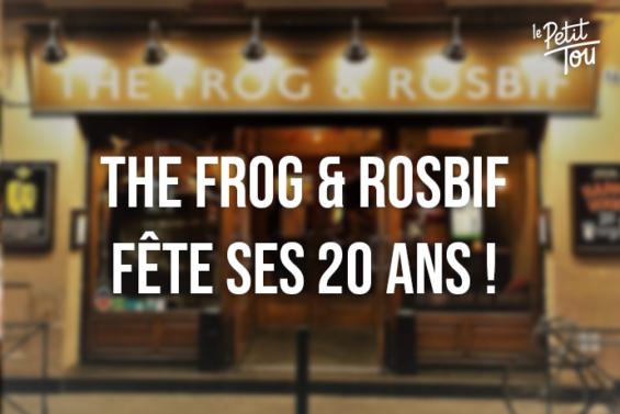 The Frog & Rosbif fête ses 20 ans !