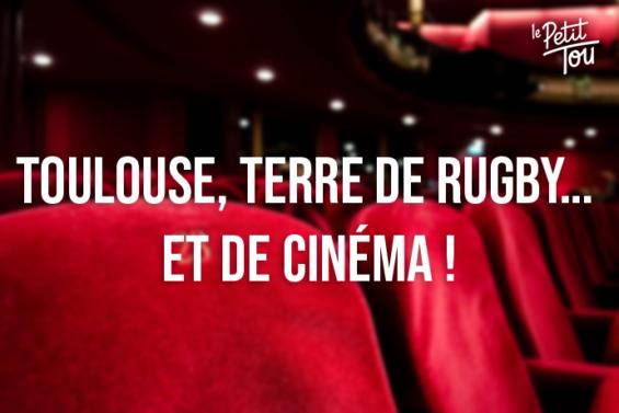 Toulouse, terre de rugby… et de cinéma !