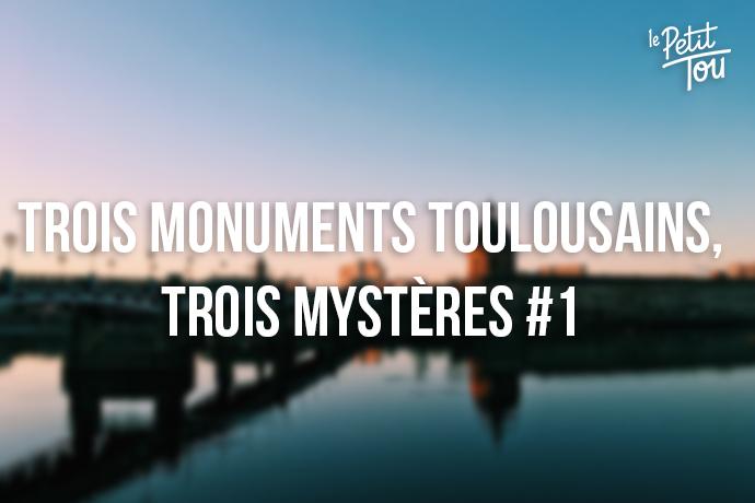 Monuments - Toulousains - mystère