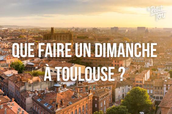 Que faire le dimanche à Toulouse ?