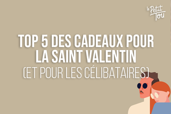 TOP 5 des cadeaux pour la saint Valentin (et pour les célibataires)
