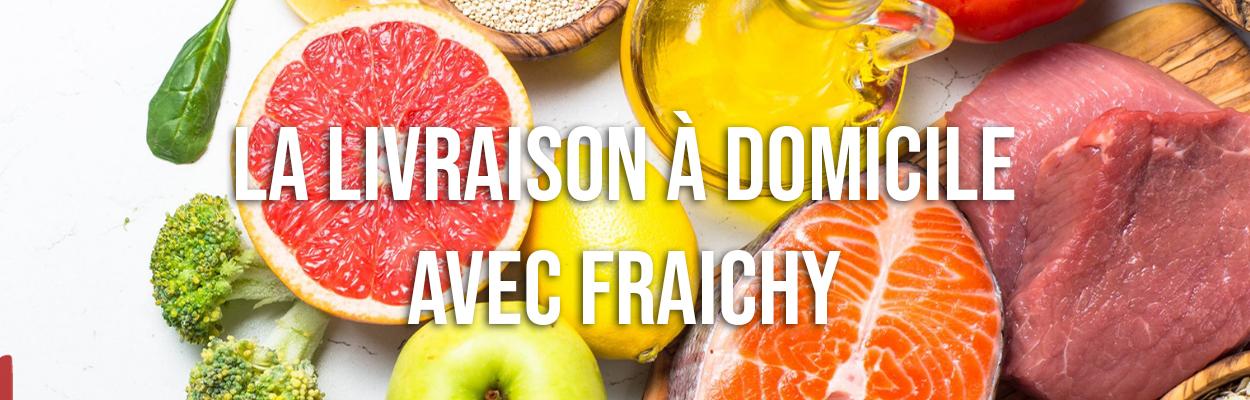 La livraison à domicile avec Fraichy !