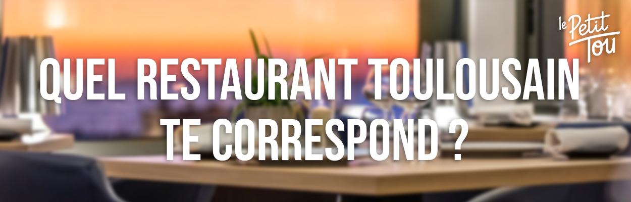 Quel restaurant toulousain te correspond ?