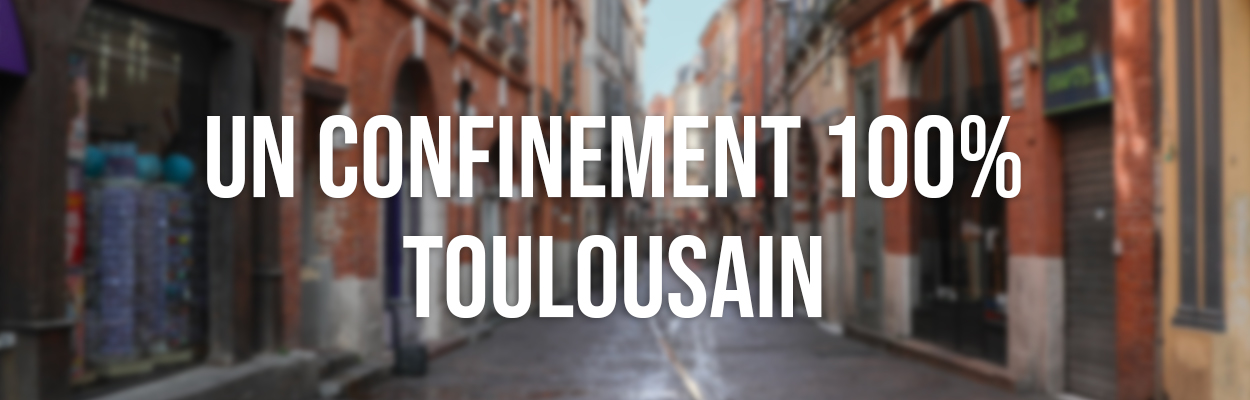 Un confinement 100% toulousain
