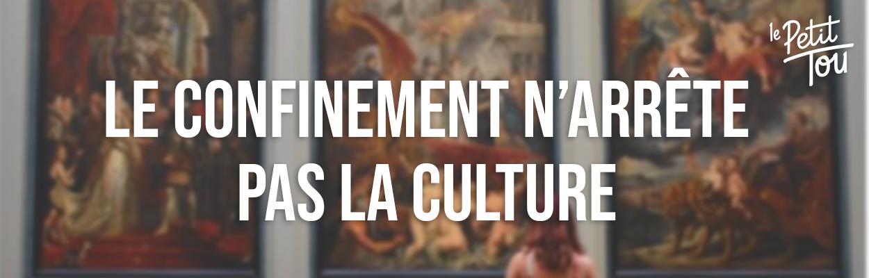 Le confinement n'arrête pas la culture