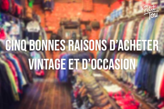Cinq bonnes raisons d'acheter vintage et d'occasion